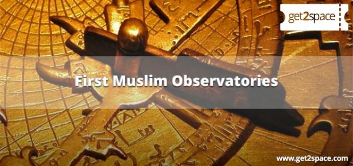 First Muslim Observatories
